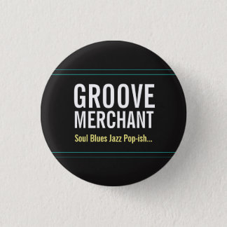 "Groove Merchant Band ""ish"" Button, Small 3 Cm Round Badge"