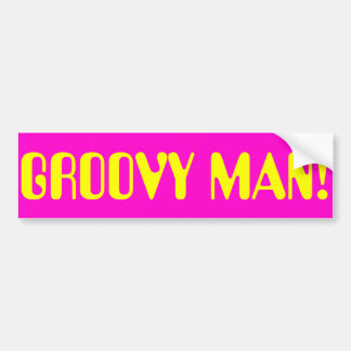 GROOVY MAN BUMPER STICKER