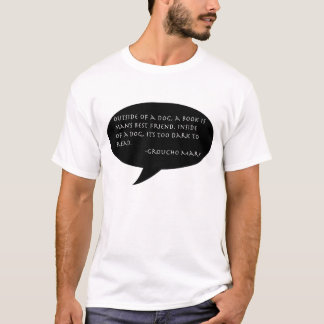 Groucho Marx Quote - Dogs and Books T-Shirt