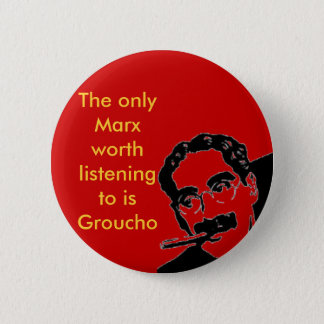groucho, The only Marx worth listening to is Gr... 6 Cm Round Badge