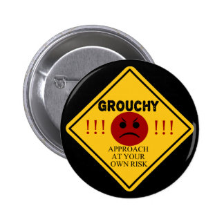 Grouchy. Approach At Your Own Risk 6 Cm Round Badge