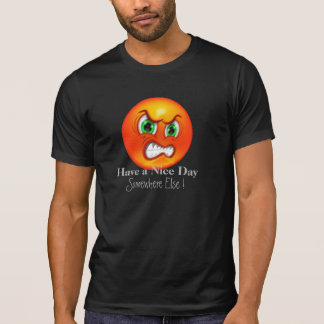 Grouchy Have a Nice Day funny t-shirt design