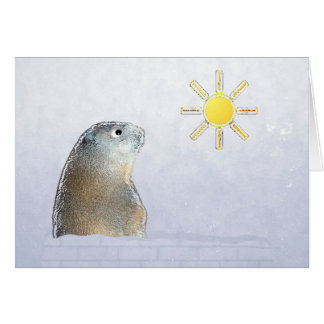 Groundhog Day. Believe it. Card