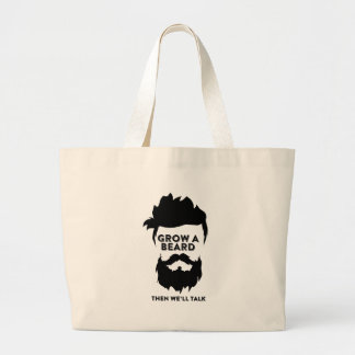 Grow a beard then we will talk large tote bag