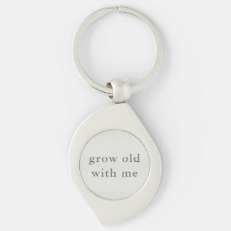 Grow Old With Me Key Ring