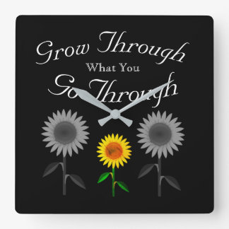 Grow Through What You Go Through Square Wall Clock