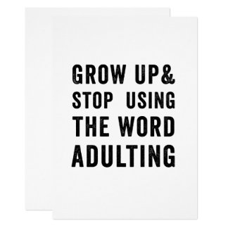 Grow Up and Stop Using the Word Adulting Funny Card