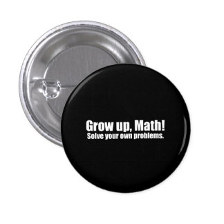 Grow Up Math Funny Buttons