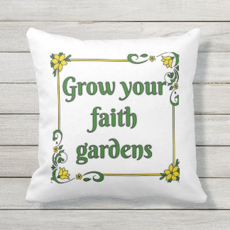 Grow Your Faith Gardens pillow