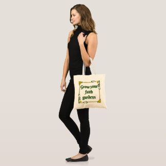 Grow Your Faith Gardens Tote Bag