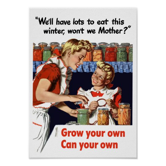 Grow Your Own, Can Your Own -- WW2 Poster