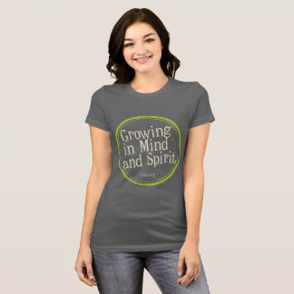 Growing in Mind and Spirit T-Shirt