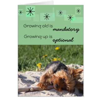 Growing old is mandatory Growing up is optional Note Card