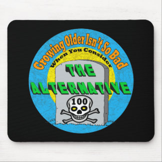 Growing Older 100th Birthday Gifts Mouse Pads