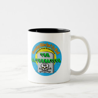 Growing Older 40th Birthday Gifts Two-Tone Mug