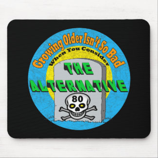 Growing Older 80th Birthday Gifts Mouse Mats