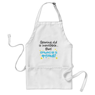 Growing up is optional standard apron