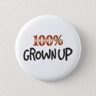 Grown Up 100 Percent 6 Cm Round Badge