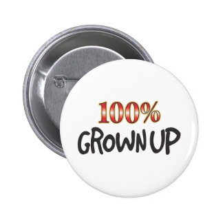 Grown Up 100 Percent 6 Cm Round Badge