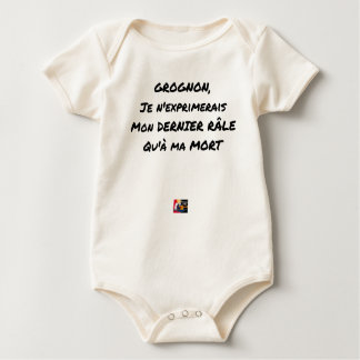 GRUMBLER, I WOULD EXPRESS MY LAST RAIL ONLY WITH BABY BODYSUIT