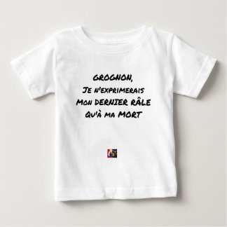 GRUMBLER, I WOULD EXPRESS MY LAST RAIL ONLY WITH BABY T-Shirt