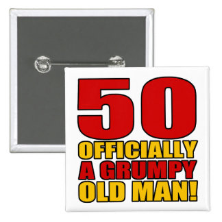 Grumpy 50th Birthday Humor 15 Cm Square Badge
