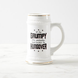GRUMPY because HUNGOVER (blk) Beer Stein