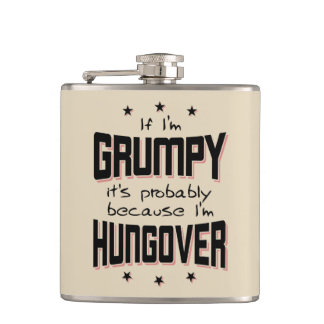 GRUMPY because HUNGOVER (blk) Hip Flask