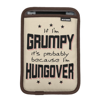 GRUMPY because HUNGOVER (blk) iPad Mini Sleeve