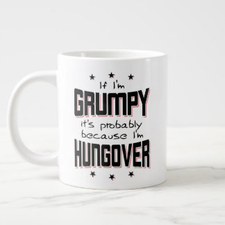 GRUMPY because HUNGOVER (blk) Large Coffee Mug