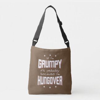 GRUMPY because HUNGOVER (wht) Crossbody Bag