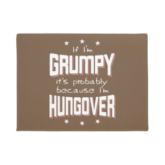GRUMPY because HUNGOVER (wht) Doormat