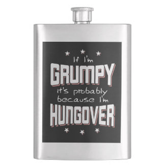 GRUMPY because HUNGOVER (wht) Hip Flask