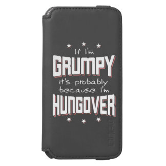GRUMPY because HUNGOVER (wht) Incipio Watson™ iPhone 6 Wallet Case