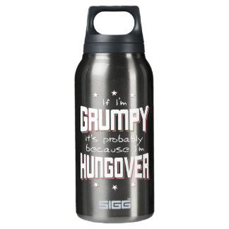 GRUMPY because HUNGOVER (wht) Insulated Water Bottle