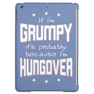 GRUMPY because HUNGOVER (wht) iPad Air Cover