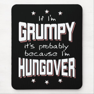 GRUMPY because HUNGOVER (wht) Mouse Pad