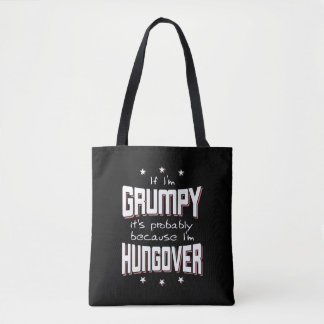 GRUMPY because HUNGOVER (wht) Tote Bag