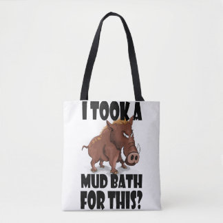 "Grumpy Boar Tote - ""I Took a Mud Bath For This"""