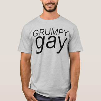 grumpy gay T-Shirt