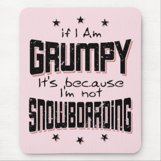 GRUMPY not SNOWBOARDING (blk) Mouse Pad