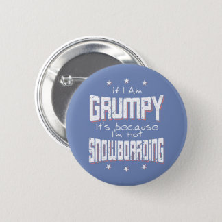 GRUMPY not SNOWBOARDING (wht) 6 Cm Round Badge