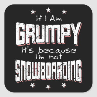 GRUMPY not SNOWBOARDING (wht) Square Sticker