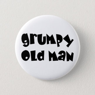 Grumpy old man 6 cm round badge