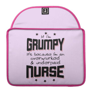 GRUMPY overworked underpaid NURSE (blk) Sleeve For MacBook Pro