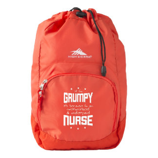 GRUMPY overworked underpaid NURSE (wht) Backpack