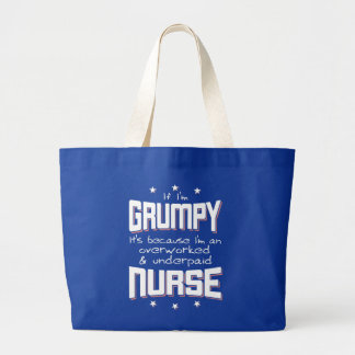 GRUMPY overworked underpaid NURSE (wht) Large Tote Bag