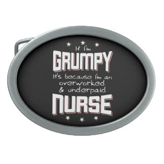 GRUMPY overworked underpaid NURSE (wht) Oval Belt Buckles
