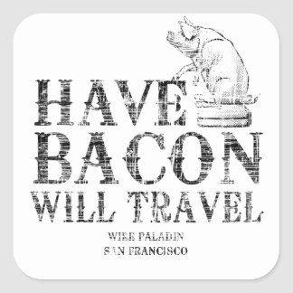 Grunge Have Bacon Will Travel Square Sticker