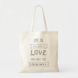 Grunge Skinny Love Quote Tote Bag